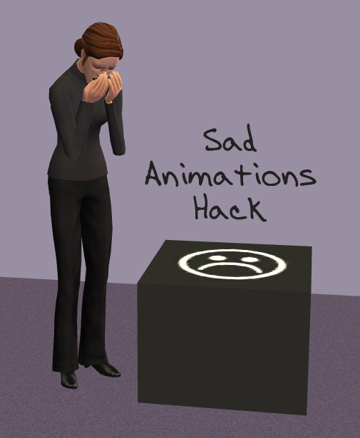 Sad Animations Hack