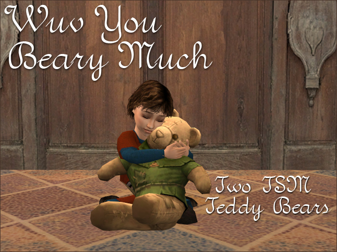Wuv you beary much: Two TSM teddy bears