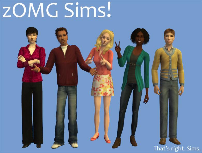 zOMG Sims!